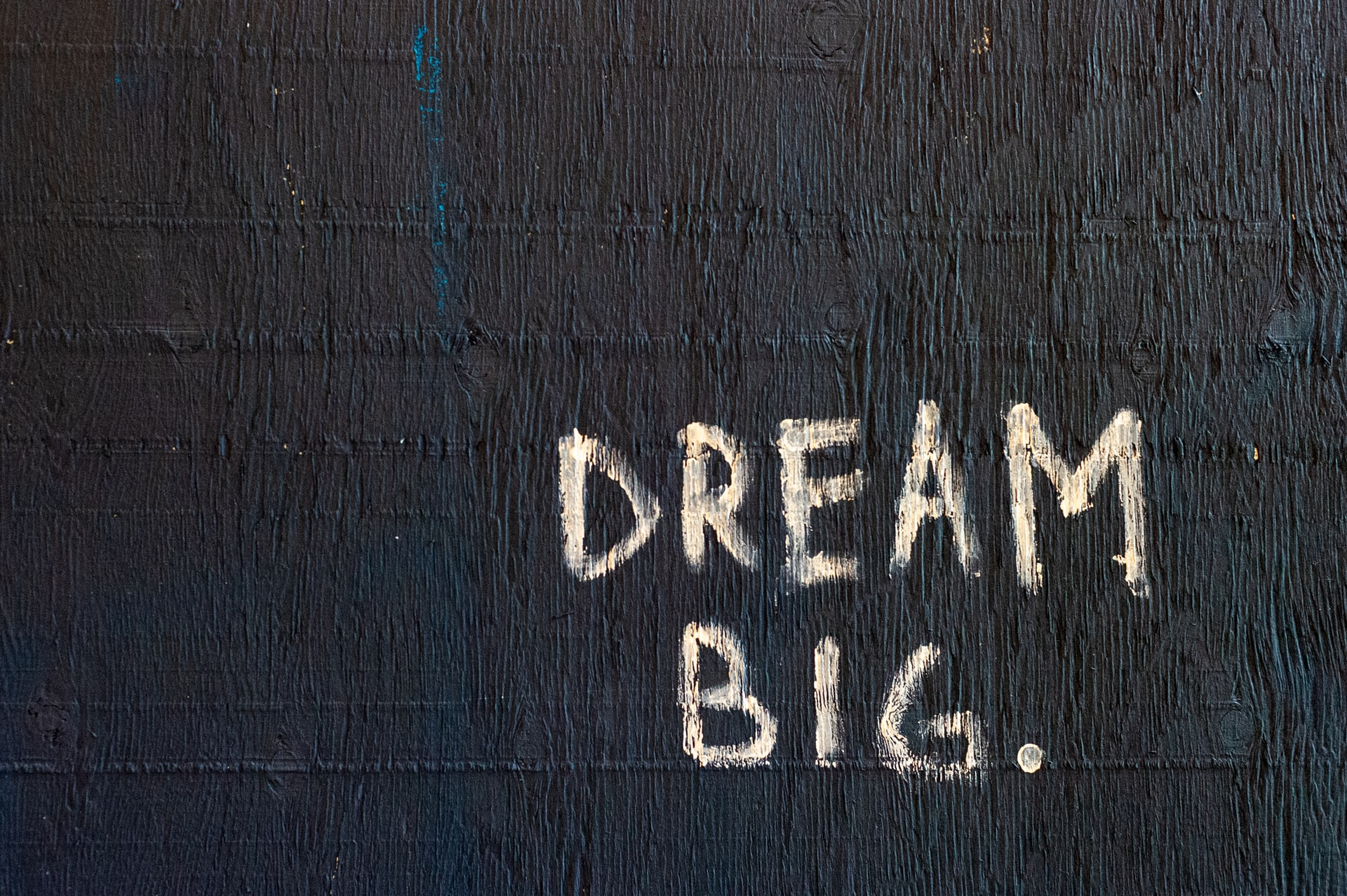 text that says dream big